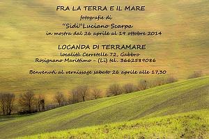 Fra la terra  e il mare- Locanda di Terramare, Gabbro (Li) dal 26 aprile al 19 ottobre 2014