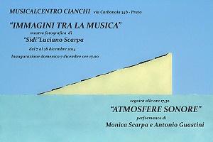 """""""Immagini tra la musica"""" Prato- Musicalcentro Cianchi dal 7 al 28 dicembre 2014"""