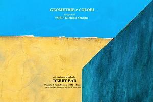 """""""Geometrie e colori"""" dal 25 giugno al 25 luglio Derby bar Milano"""
