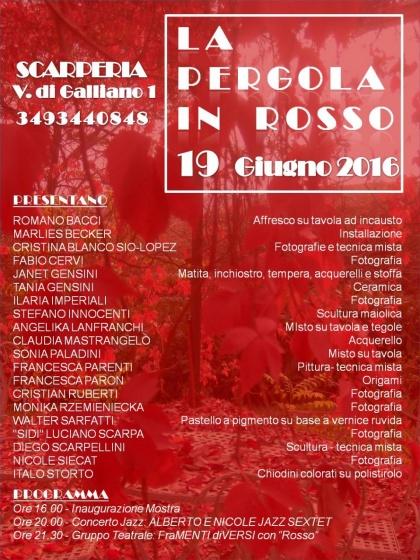 """""""La pergola in rosso""""  Scarperia via di Gallianoo 1 - 19 giugno 2016"""
